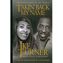Takin' Back My Name: The Confessions of Ike Turner (English Edition)