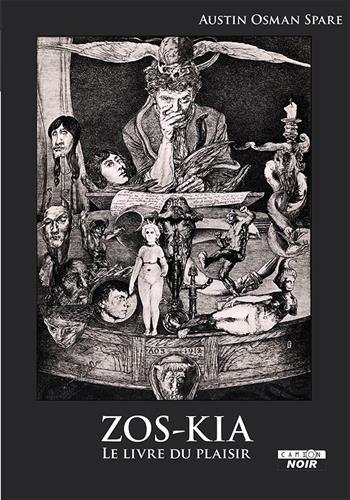 ZOS-KIA Le livre du plaisir par Austin Osman Spare