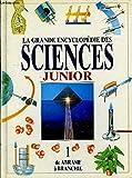 La grande encyclopédie des sciences, junior. tome i : de abrasif à branchie.