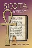 Scota, Egyptian Queen of the Scots (Egyptian Testament Series Book 5)