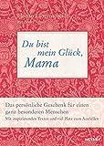 Du bist mein Glück, Mama: Das persönliche Geschenk für einen ganz besonderen Menschen - Mit inspirierenden Texten und viel Platz zum Ausfüllen