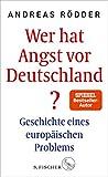 Wer hat Angst vor Deutschland?: Geschichte eines europäischen Problems