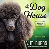 Die besten VM Audio In Audios - In the Dog House: A Dog Club Mystery Bewertungen