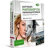 Scott Kelbys Photoshop CS4 für digitale Fotografie: Erfolgsrezepte für Digitalfotografen - Der Top-Bestseller! (DPI Adobe) - Scott Kelby