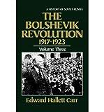 [( The Bolshevik Revolution, 1917-1923: History of Soviet Russia * * )] [by: Edward Hallett Carr] [Mar-1985]