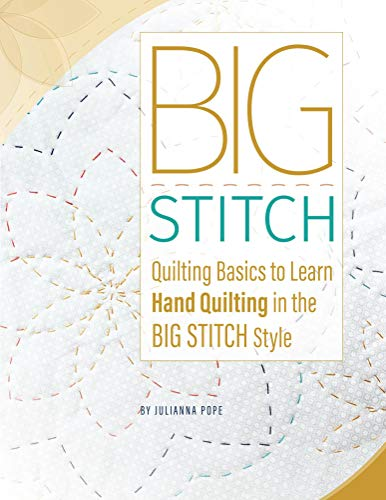 Big Stitch Quilting Basics: Learn how to hand quilt in the Big Stitch style (English Edition) -