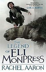 The Legend Of Eli Monpress by Rachel Aaron (2012-02-02)