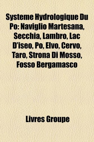 systeme-hydrologique-du-po-naviglio-martesana-secchia-lambro-lac-diseo-po-elvo-cervo-taro-strona-di-