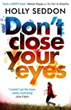 Dont Close Your Eyes: The astonishing psychological thriller from bestselling author of Try Not to Breathe (English Edit