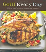 Grill Every Day: 125 Fast-Track Recipes for Weeknights at the Grill by Diane Morgan (2008-04-02)
