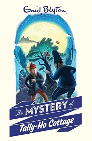 The Mystery of Tally-Ho Cottage (The Mystery Series) by Enid Blyton (2014-07-31)