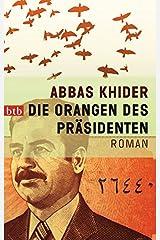 Die Orangen des Präsidenten: Roman Taschenbuch