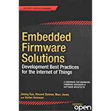 [(Embedded Firmware Solutions : Development Best Practices for the Internet of Things)] [By (author) Vincent Zimmer ] published on (February, 2015)