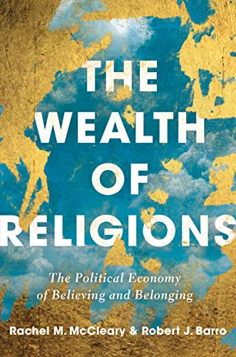 Wealth of Religions: The Political Economy of Believing and Belonging