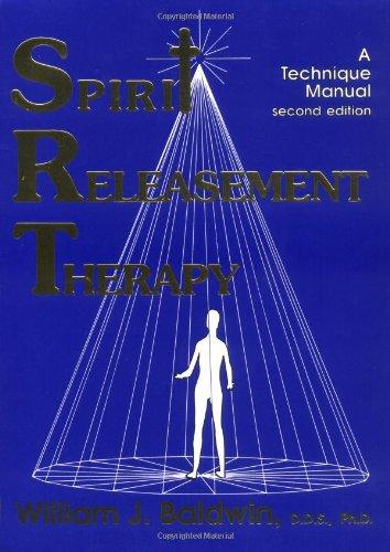 Spirit Releasement Therapy: A Technique Manual por William J. Baldwin