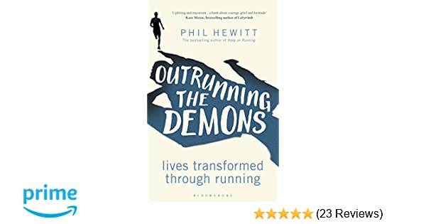 Outrunning The Demons Lives Transformed Through Running Amazon Co