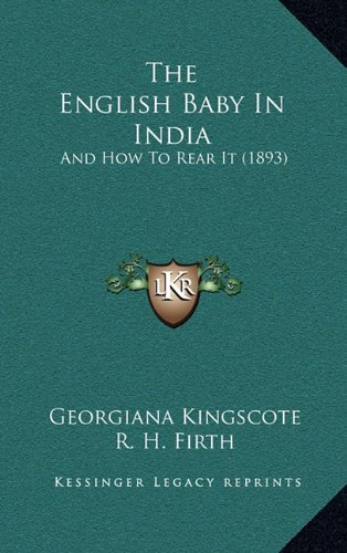 The English Baby in India: And How to Rear It (1893)
