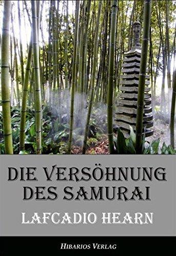 Die Versöhnung des Samurai - Unheimliche Geschichten aus Japan (Edition Hearn)