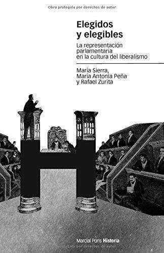 Elegidos y elegibles: La representación parlamentaria en la cultura del liberalismo (Estudios nº 84)