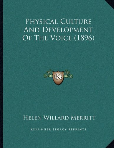 Physical Culture and Development of the Voice (1896)
