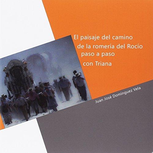El paisaje del camino de la romería del Rocío paso a paso con Triana (Otras publicaciones)
