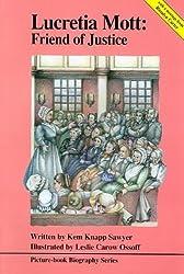 Lucretia Mott: Friend of Justice (Biography) by Kem Knapp Sawyer (1970-01-01)