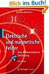 Elektrische und magnetische Felder: E...