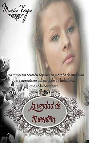 La verdad de tu mentira por María Vega