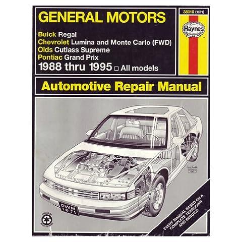 GM10 Series (Buick Regal, Chevrolet Lumina and Monte Carlo FWD, Olds Cutlass Supreme, Pontiac Grand Prix) (1988-1995) Automotive Repair Manual (Haynes Automotive Repair Manuals)