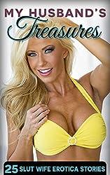 My Husband's Treasures: Twenty-Five Slut Wife Erotica Stories (English Edition)