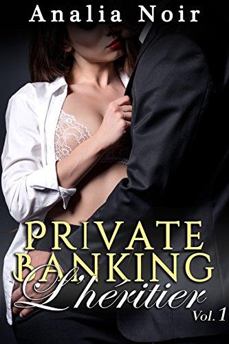 Couverture du livre Private Banking: L'Héritier (Vol. 1): New Romance