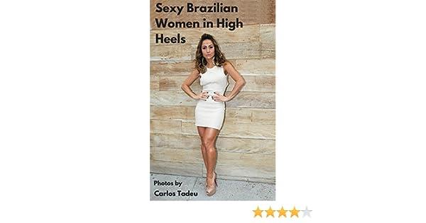 d5887e997 Sexy Brazilian Women in High Heels  Beautiful Brazilian women in high heels  eBook  Carlos M Tadeu  Amazon.co.uk  Kindle Store