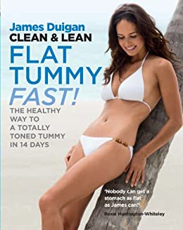 Clean & Lean Flat Tummy Fast!: The healthy way to a totally toned tummy in 14 days by [Duigan, James]