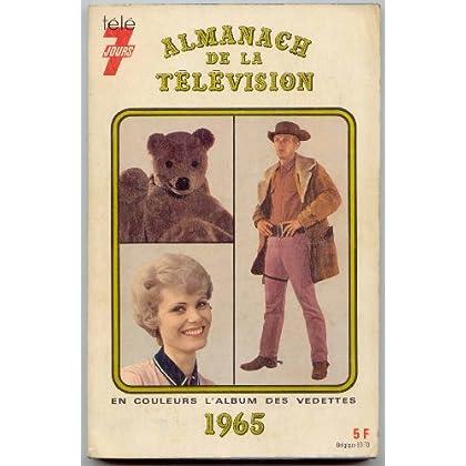 Almanach de la television en couleur l'album des vedettes 1965.