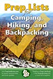 Prep Lists for Camping, Hiking, and Backpacking: 262 pages of detailed lists for everything needed on an outdoor adventure, to handle a hiking crisis, ... proficiency (Prep Lists Books Book 1)