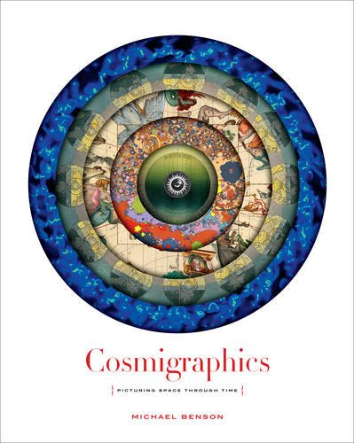 Cosmigraphics: Picturing Space Through Time: Picturing Space Through Time por Michael Benson