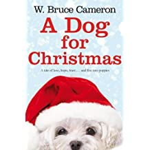 A Dog for Christmas by W. Bruce Cameron (2013-12-05)