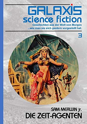 Jr Hat (GALAXIS SCIENCE FICTION, Band 3: DIE ZEIT-AGENTEN: Geschichten aus der Welt von Morgen - wie man sie sich gestern vorgestellt hat.)