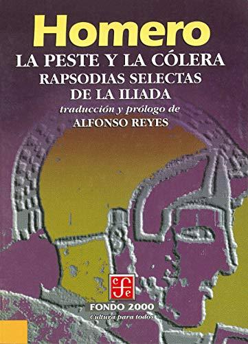 La peste y la cólera. Rapsodias selectas de la Ilíada (Literatura) por Homero