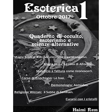 Esoterica n°1: Quaderno di occulto, esoterismo e scienze alternativa (Quaderni di esoterismo)