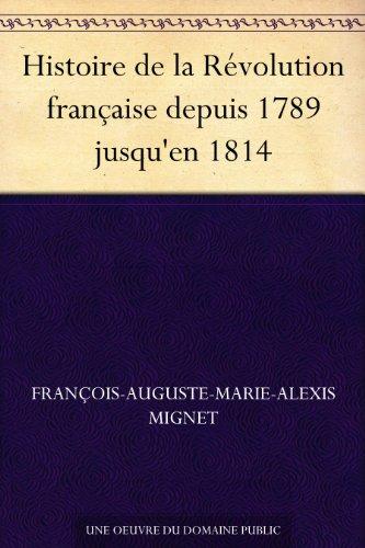 Couverture du livre Histoire de la Révolution française depuis 1789 jusqu'en 1814