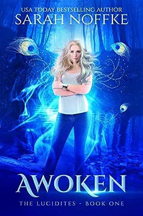 Awoken: A YA Sci-Fi Fantasy Adventure (A Dream Traveler Series: The Lucidites Book 1) (English