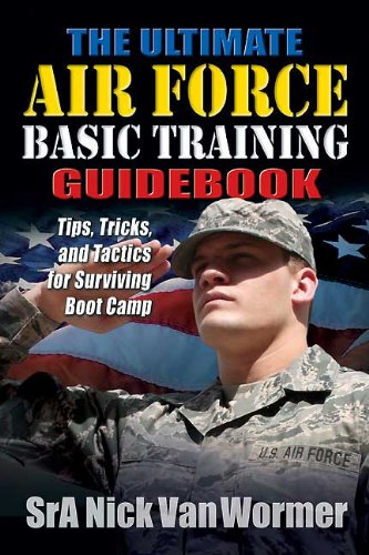 get ultimate air force basic training guidebook tips tricks pdf