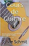 Cours de Guitare 1: Méthode originale pour apprendre la guitare en même temps que le solfège et en autodidacte avec vidéos explicatives. Super facile!! info@sdformations.com...