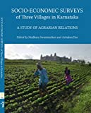 Socio–Economic Surveys of Three Villages in Karntaka – A Study of Agrarian Relations (Project on Agrarian Relations in India)