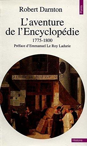L'aventure de l'Encyclopédie, 1775-1800 par Robert Darnton
