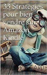 33 Stratégies pour Bien Vendre Sur Amazon Kindle (Memo Rapide Kindle)