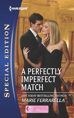 A Perfectly Imperfect Match (Harlequin Special Edition: Matchmaking Mamas, Band 2240) 2240-serie