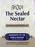 Ar-Raheeq Al-Makhtum (The Sealed Nectar): Biography of the Prophet