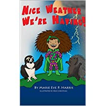 Nice Weather We're Having!: A climate chaos bedtime story (English Edition)